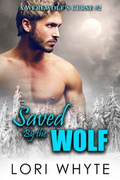 Saved By the Wolf: A Paranormal BBW Shapeshifter Romance