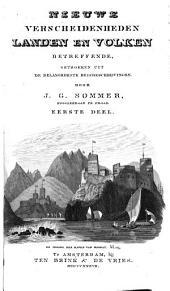 Nieuwe verscheidenheden, landen en volken betreffende: getrokken uit de belangrijkste reisbeschrijvingen, Volume 1