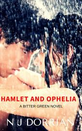 Hamlet and Ophelia: A Bitter Green Novel