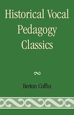 Historical Vocal Pedagogy Classics PDF