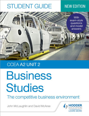 CCEA A2 Unit 2 Business Studies Student Guide 4  The competitive business environment