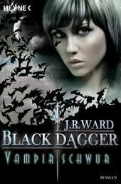 Vampirschwur: Black Dagger 17 - Roman