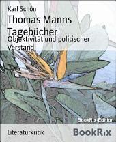 Thomas Manns Tagebücher: Objektivität und politischer Verstand