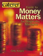 The Caterer and Hotelkeeper Guide to Money Matters for Hospitality Managers