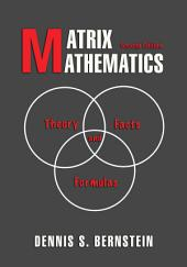 Matrix Mathematics: Theory, Facts, and Formulas - Second Edition, Edition 2