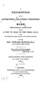 A Description of the Antiquities and Other Curiosities of Rome: From Personal Observation During a Visit to Italy in the Years 1818-19...