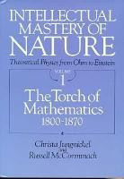 Intellectual Mastery of Nature  Theoretical Physics from Ohm to Einstein  Volume 1 PDF