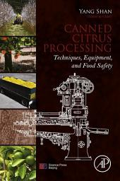 Canned Citrus Processing: Techniques, Equipment, and Food Safety