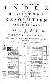 Generaale index op de registers der resolutien van de heeren Staaten van Holland en Westvriesland: Volume 13