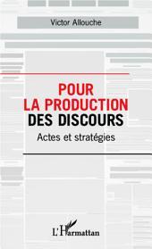 Pour la production des discours: Actes et stratégies