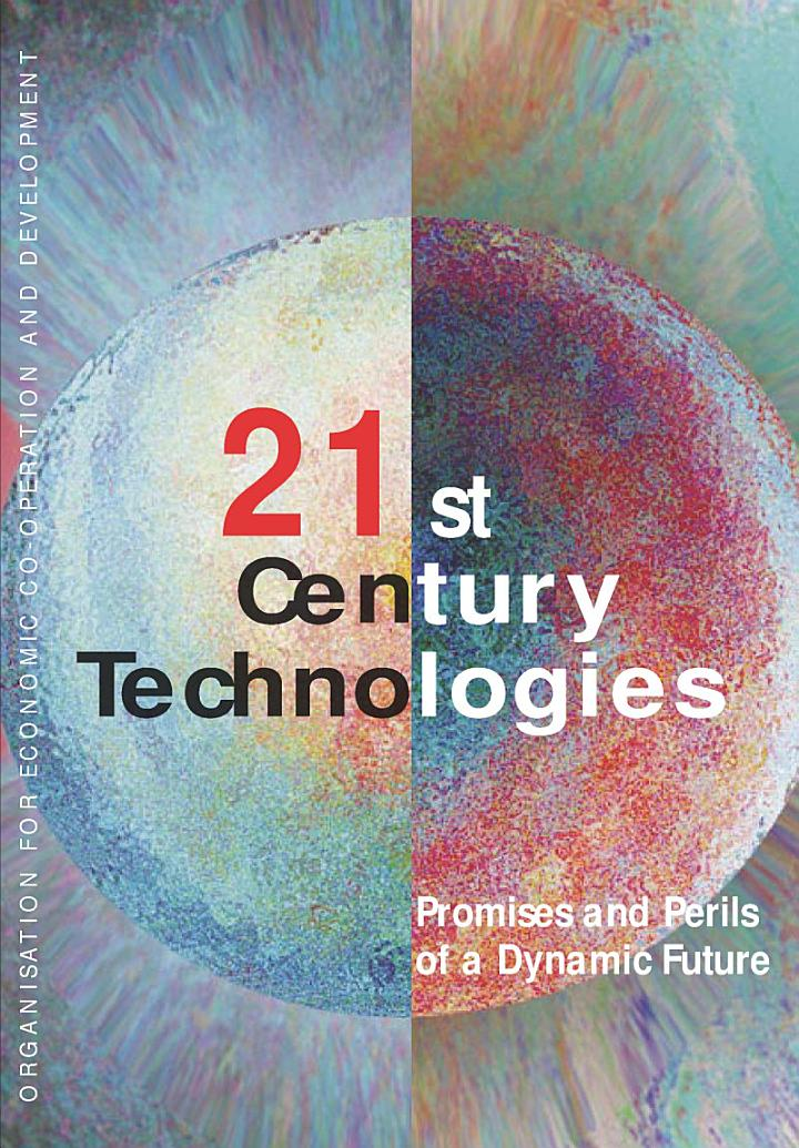 21st Century Technologies Promises and Perils of a Dynamic Future
