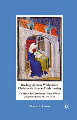 Reading Women s Worlds from Christine de Pizan to Doris Lessing PDF