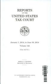 Reports of Tax Courts: Volume 142