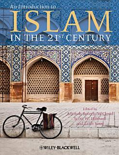 An Introduction to Islam in the 21st Century Book