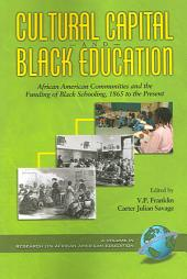 Cultural Capital and Black Education: African American Communities and the Funding of Black Schooling, 1865 to the Present