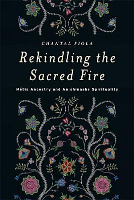 Rekindling the Sacred Fire