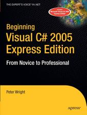 Beginning Visual C# 2005 Express Edition: From Novice to Professional