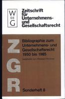 Bibliographie zum Unternehmens  und Gesellschaftsrecht 1950 bis 1985 PDF