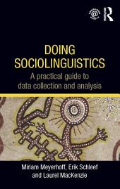 Doing Sociolinguistics: A practical guide to data collection and analysis