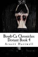 Boudi-Ca Chronicles: Deviant Book 4