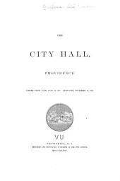 The City Hall, Providence: Corner-stone Laid, June 24, 1875. Dedicated, November 14, 1878