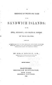A Residence of Twenty-one Years in the Sandwich Islands: Or, The Civil, Religious, and Political History of Those Islands: Comprising a Particular View of the Missionary Operations Connected with the Introduction and Progress of Christianity and Civilization Among the Hawaiian People