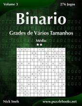 Binario Grades de Vários Tamanhos - Médio - Volume 3 - 276 Jogos