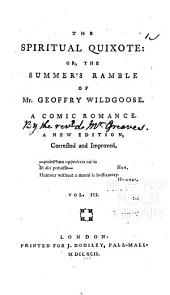 The Spiritual Quixote, Or, The Summer's Ramble of Mr. Geoffrey Wildgoose: A Comic Romance, Volume 3