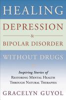 Healing Depression   Bipolar Disorder Without Drugs PDF