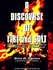 A Discovrse of Fire and Salt: Discovering Many Secret Mysteries as well Philosophicall, as Theologicall (English Edition)