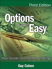 Options Made Easy: Your Guide to Profitable Trading, Edition 3