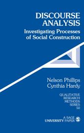 Discourse Analysis: Investigating Processes of Social Construction