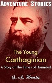 The Young Carthaginian - A Story of The Times of Hannibal: Big Adventurer
