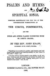Psalms and Hymns and Spiritual Songs, compiled principally for the use of the congregation worshipping at the Circus, Portsmouth, etc