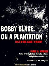 Bobby Blake on a Plantation: Lost in the Great Swamp