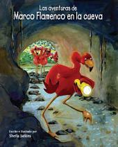 Las aventuras de Marco Flamenco en la cueva