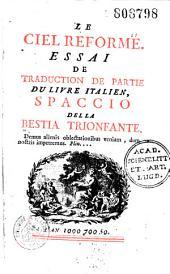 Le Ciel réformé, essai de traduction [par l'abbé Louis-Valentin de Vougny] de partie du livre italien Spaccio della bestia trionfante [de Giordano Bruno.]