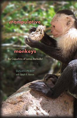 Manipulative Monkeys