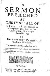A sermon [on Isaiah lvii. 1, 2] preached at the funerall of Sr F. Pile, Baronet, at Willingborne Kingstone, ... Wiltes, on the 8. day of December, 1635