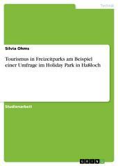 Tourismus in Freizeitparks am Beispiel einer Umfrage im Holiday Park in Haßloch