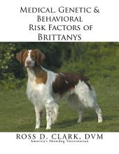 Medical, Genetic & Behavioral Risk Factors of Brittanys