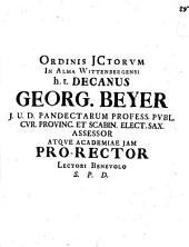 Ordinis ICtorum in alma Vitembergensi h. t. decanus Georgius Beyer ... lectori benevolo S.: Page 4
