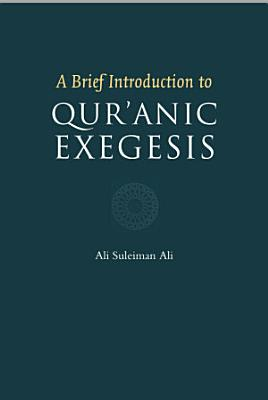 A Brief Introduction to Qur anic Exegesis