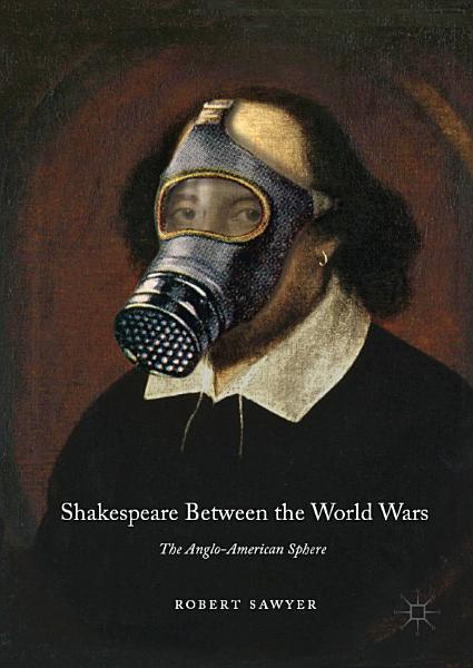 Download Shakespeare Between the World Wars Book