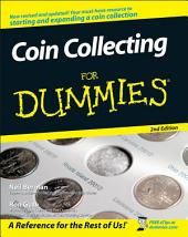 Coin Collecting For Dummies: Edition 2