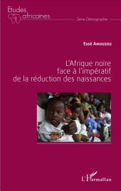 L'Afrique noire face à l'impératif de la réduction des naissances