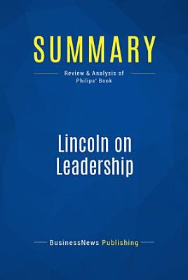 Summary  Lincoln on Leadership