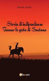Storia di indipendenza Texana: le gesta di Santana