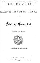 Public Acts Passed by the General Assembly of the State of Connecticut: Volume 1881