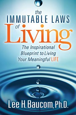 The Immutable Laws of Living